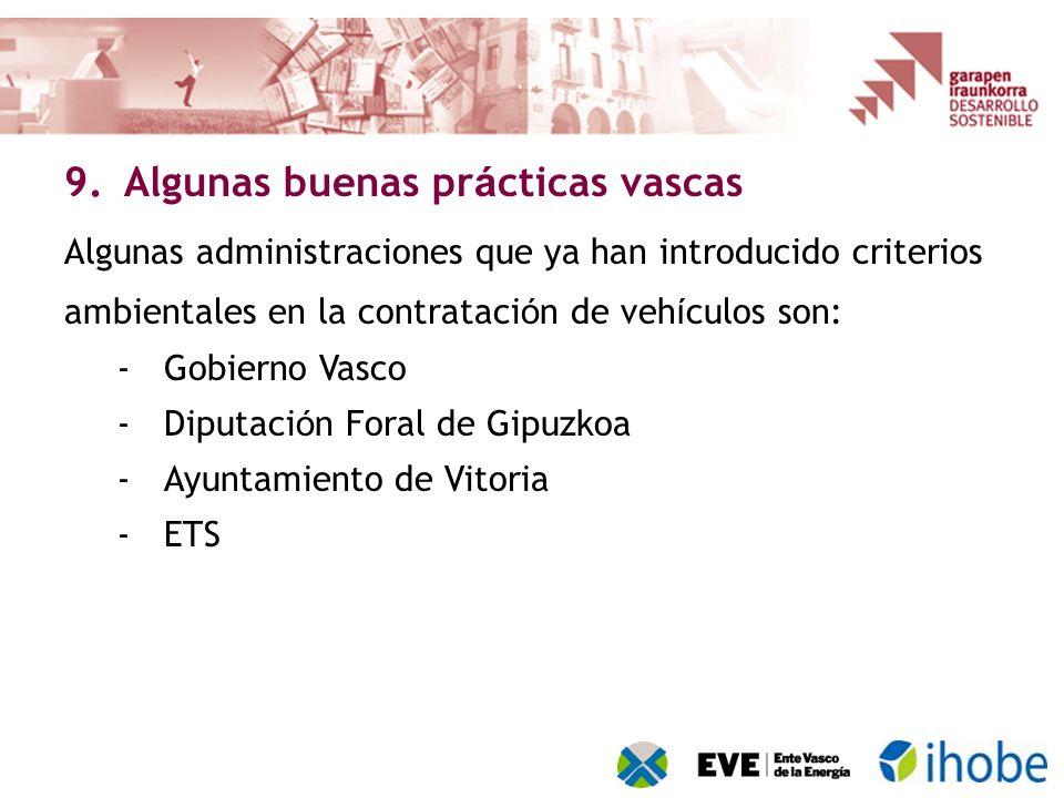 Algunas administraciones que ya han introducido criterios ambientales en la contrataci ó n de veh í culos son: -Gobierno Vasco -Diputaci ó n Foral de