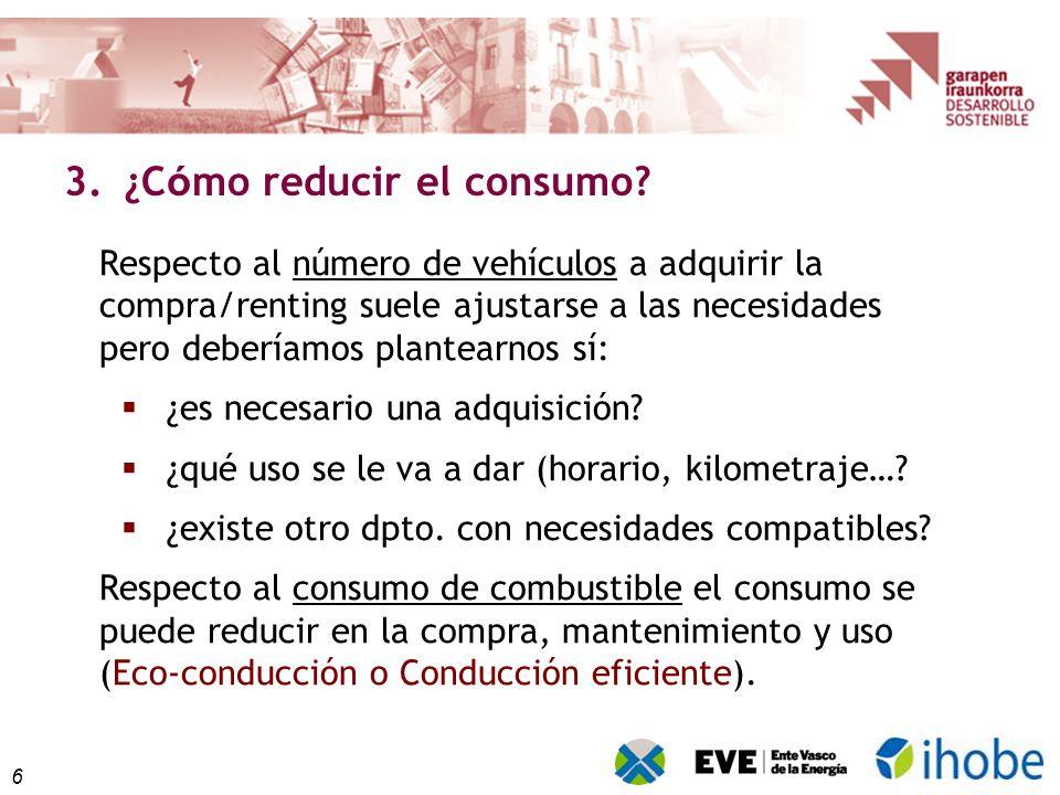 6 Respecto al número de vehículos a adquirir la compra/renting suele ajustarse a las necesidades pero deberíamos plantearnos sí: ¿es necesario una adquisición.