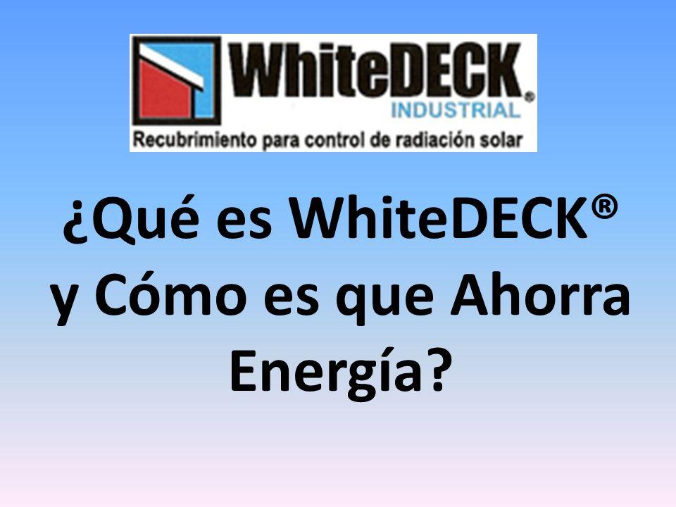 ¿Qué es WhiteDECK® y Cómo es que Ahorra Energía