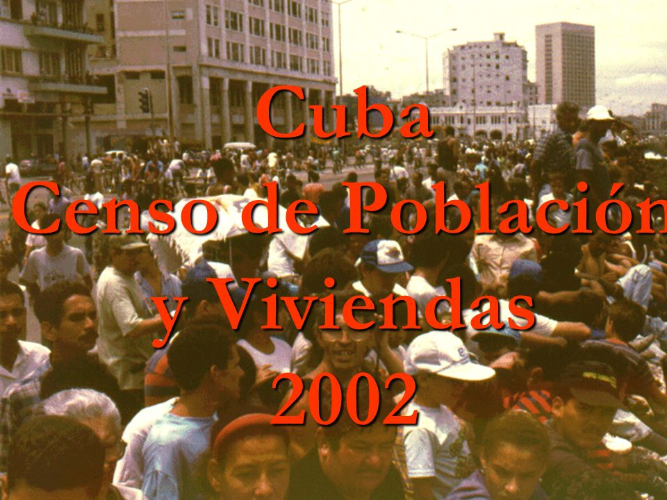 POPULATION AND HOUSING CENSUS – CUBA.