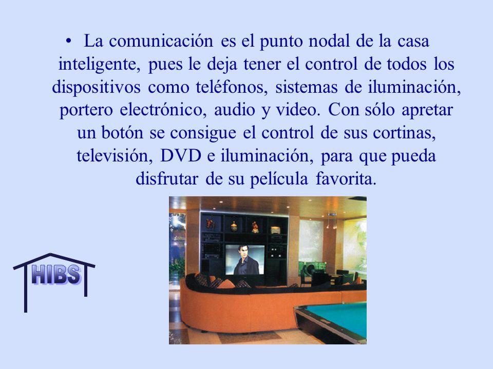 La comunicación es el punto nodal de la casa inteligente, pues le deja tener el control de todos los dispositivos como teléfonos, sistemas de iluminación, portero electrónico, audio y video.