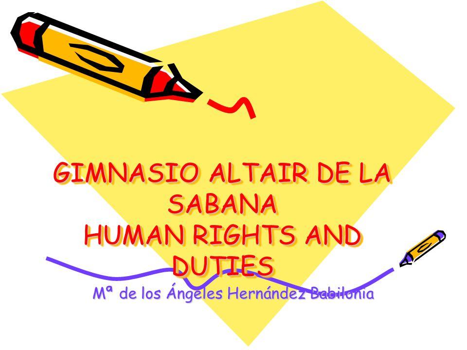GIMNASIO ALTAIR DE LA SABANA HUMAN RIGHTS AND DUTIES Mª de los Ángeles Hernández Babilonia