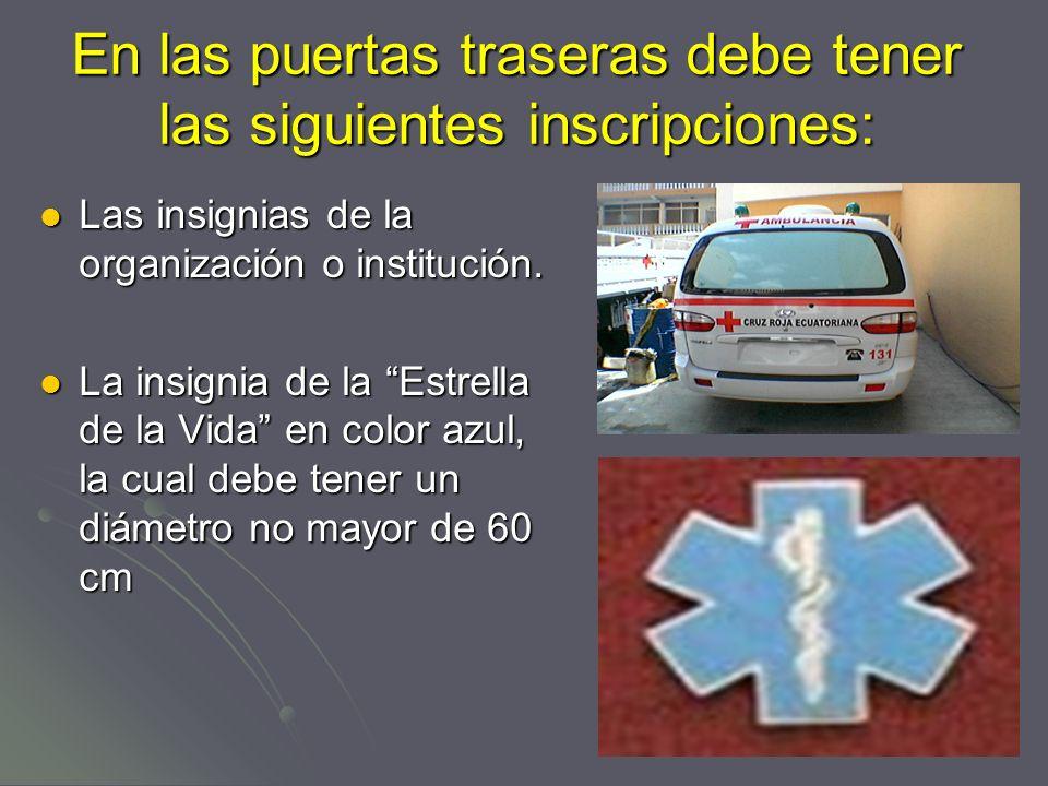 En las puertas traseras debe tener las siguientes inscripciones: Las insignias de la organización o institución.
