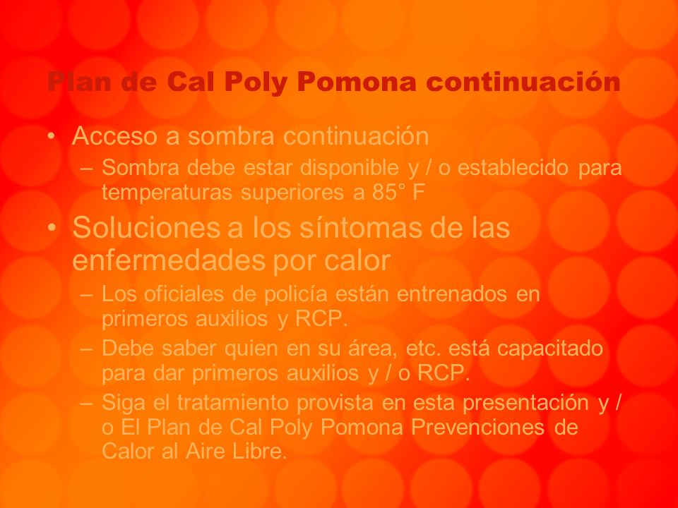 Plan de Cal Poly Pomona continuación Acceso a sombra continuación –Sombra debe estar disponible y / o establecido para temperaturas superiores a 85° F