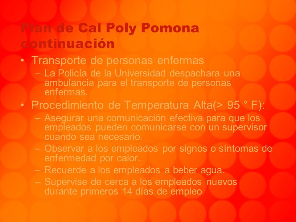 Plan de Cal Poly Pomona continuación Transporte de personas enfermas –La Policía de la Universidad despachara una ambulancia para el transporte de per