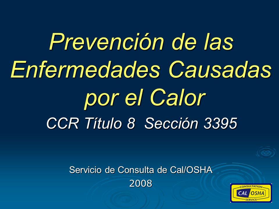 Servicio de Consulta de Cal/OSHA 2008 Prevención de las Enfermedades Causadas por el Calor CCR Título 8 Sección 3395