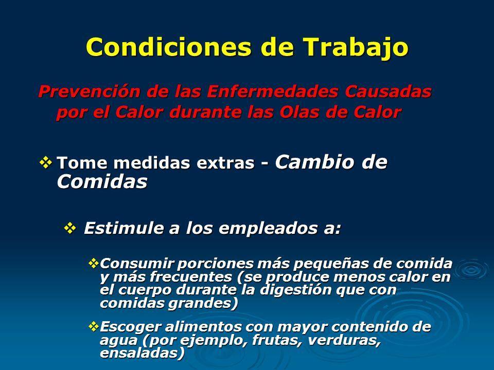 Condiciones de Trabajo Prevención de las Enfermedades Causadas por el Calor durante las Olas de Calor Tome medidas extras - Cambio de Comidas Tome med