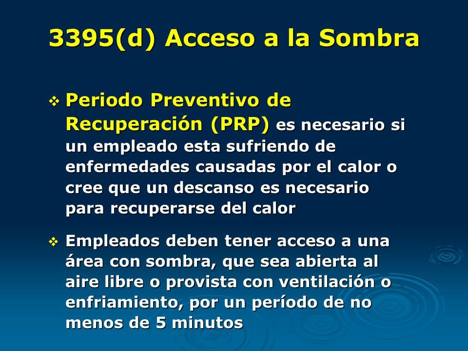 3395(d) Acceso a la Sombra Periodo Preventivo de Recuperación (PRP) es necesario si un empleado esta sufriendo de enfermedades causadas por el calor o