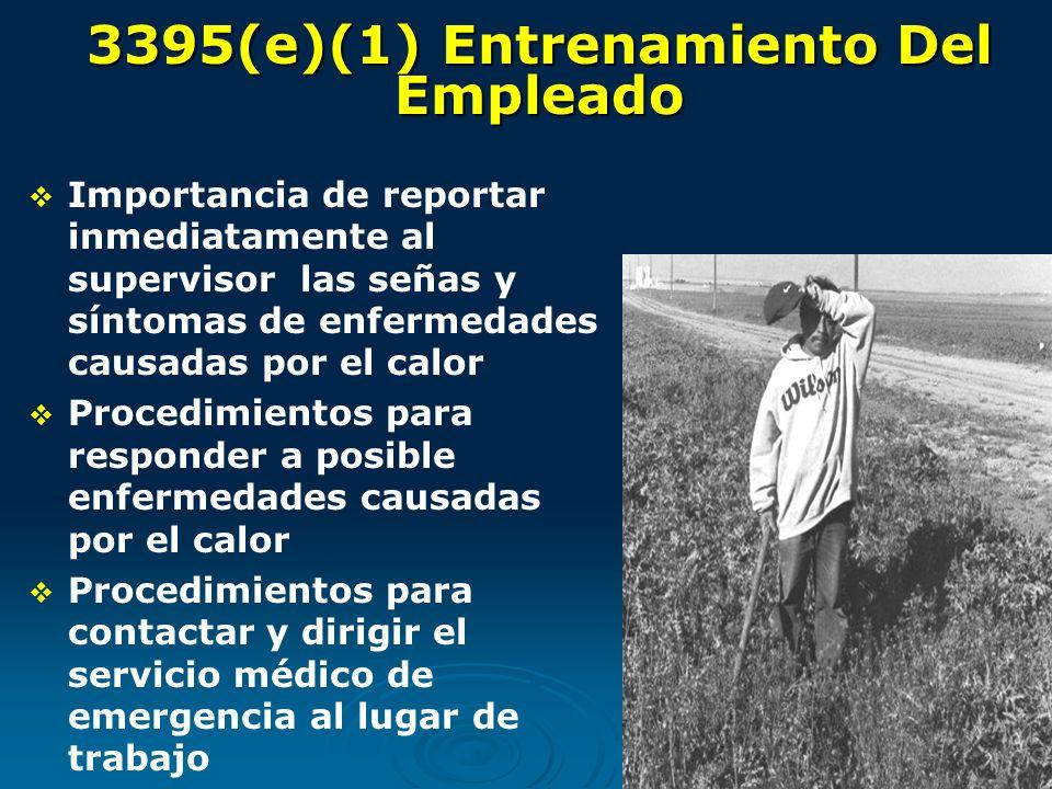 3395(e)(1) Entrenamiento Del Empleado Importancia de reportar inmediatamente al supervisor las señas y síntomas de enfermedades causadas por el calor