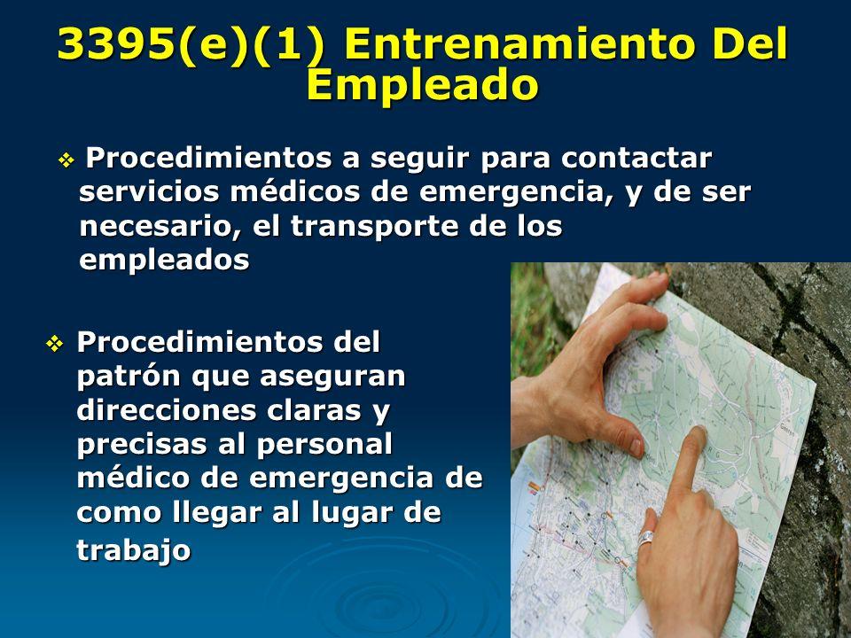 3395(e)(1) Entrenamiento Del Empleado Procedimientos del patrón que aseguran direcciones claras y precisas al personal médico de emergencia de como ll