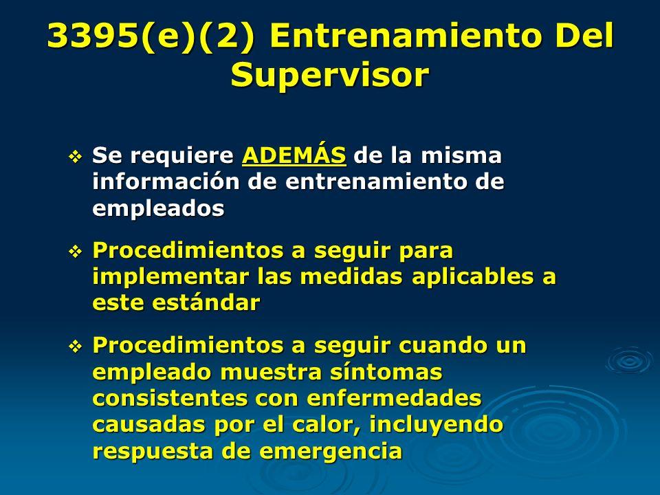 3395(e)(2) Entrenamiento Del Supervisor Se requiere ADEMÁS de la misma información de entrenamiento de empleados Se requiere ADEMÁS de la misma inform