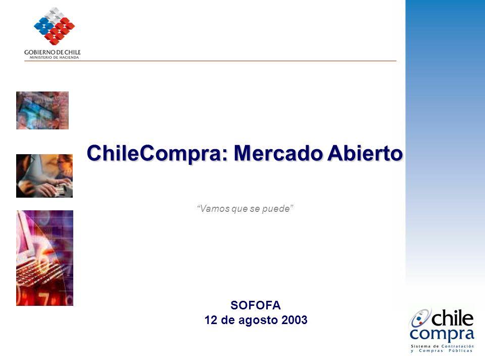 ChileCompra: Mercado Abierto Vamos que se puede SOFOFA 12 de agosto 2003