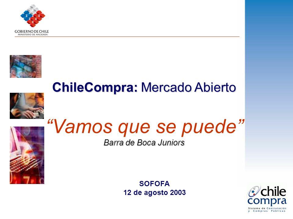ChileCompra: Mercado Abierto Vamos que se puede Barra de Boca Juniors SOFOFA 12 de agosto 2003