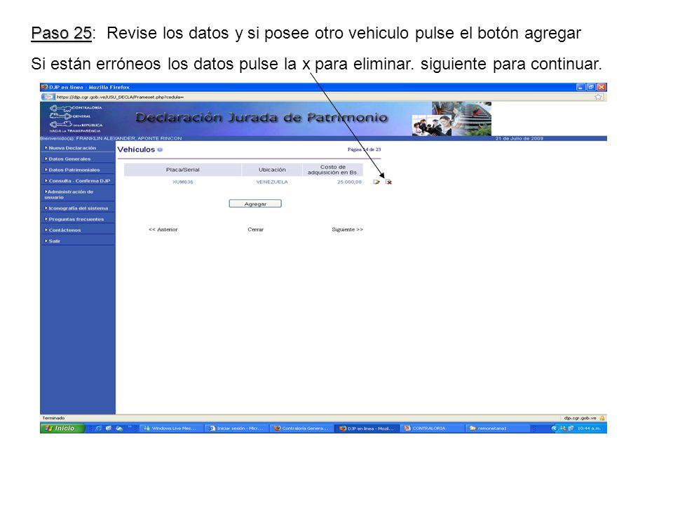 Paso 25 Paso 25: Revise los datos y si posee otro vehiculo pulse el botón agregar Si están erróneos los datos pulse la x para eliminar.