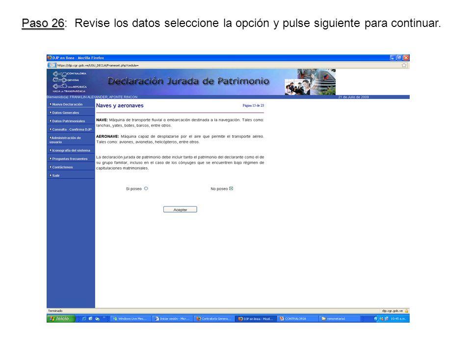 Paso 26 Paso 26: Revise los datos seleccione la opción y pulse siguiente para continuar.