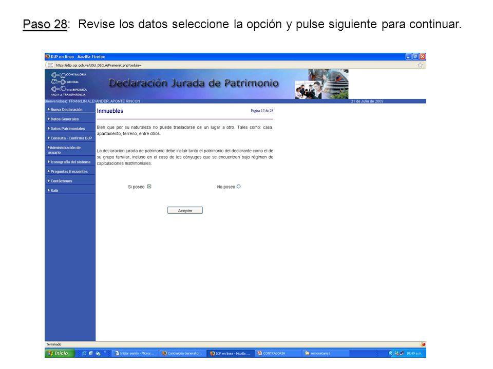 Paso 28 Paso 28: Revise los datos seleccione la opción y pulse siguiente para continuar.