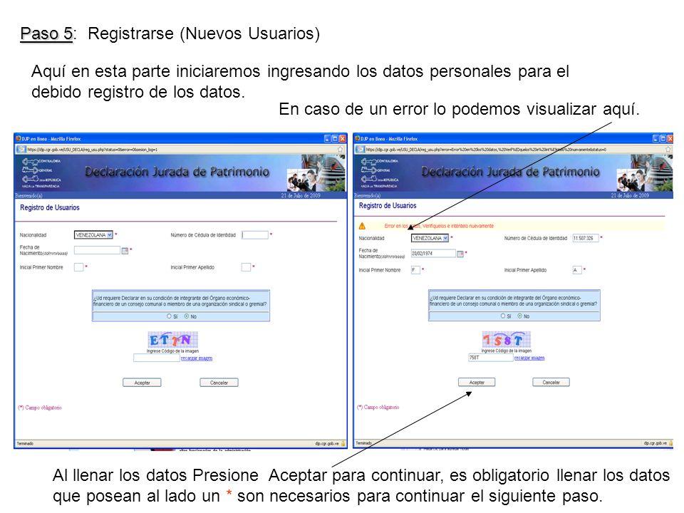 Paso 5 Paso 5: Registrarse (Nuevos Usuarios) Aquí en esta parte iniciaremos ingresando los datos personales para el debido registro de los datos.