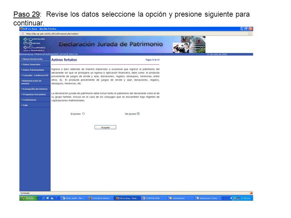 Paso 29 Paso 29: Revise los datos seleccione la opción y presione siguiente para continuar.