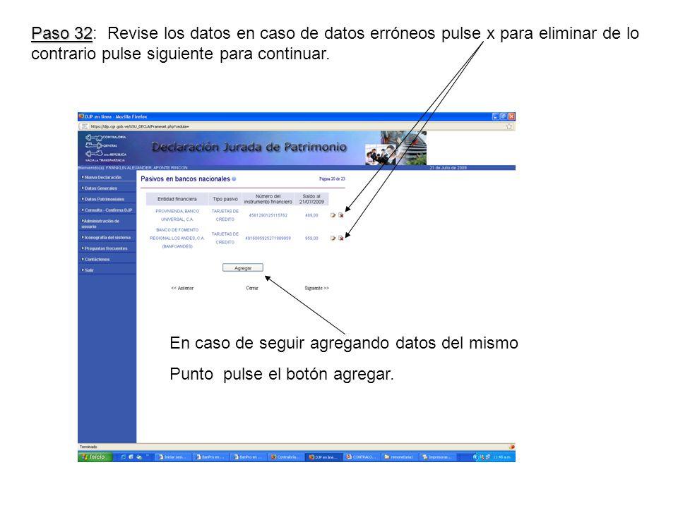 Paso 32 Paso 32: Revise los datos en caso de datos erróneos pulse x para eliminar de lo contrario pulse siguiente para continuar.