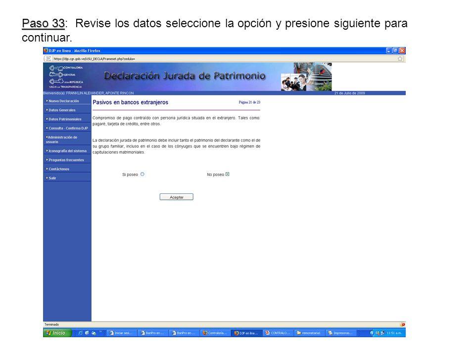 Paso 33 Paso 33: Revise los datos seleccione la opción y presione siguiente para continuar.