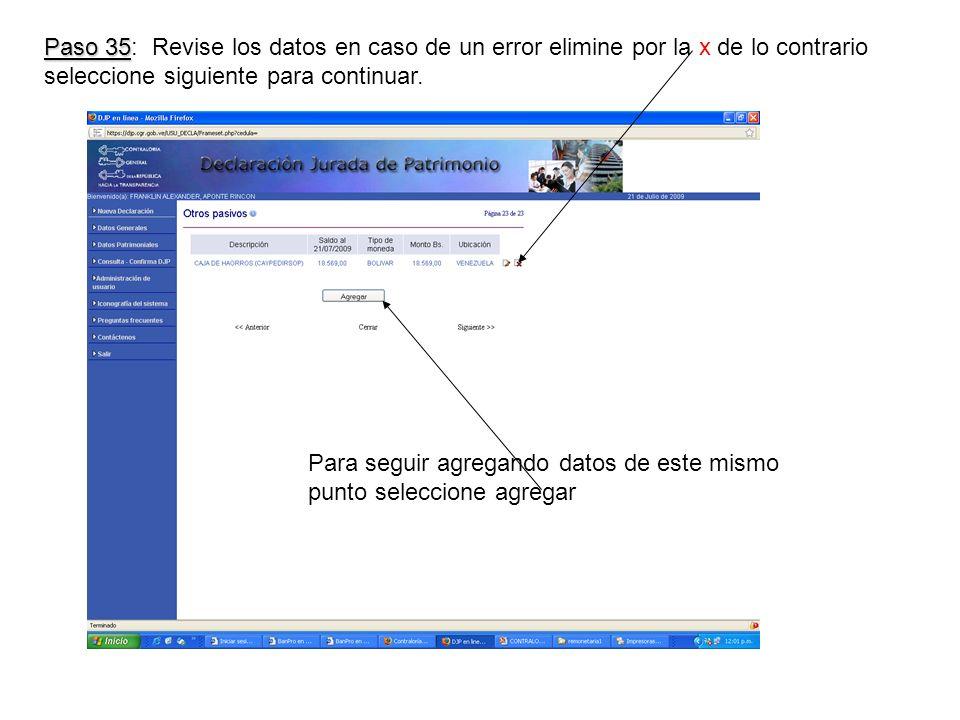 Paso 35 Paso 35: Revise los datos en caso de un error elimine por la x de lo contrario seleccione siguiente para continuar.