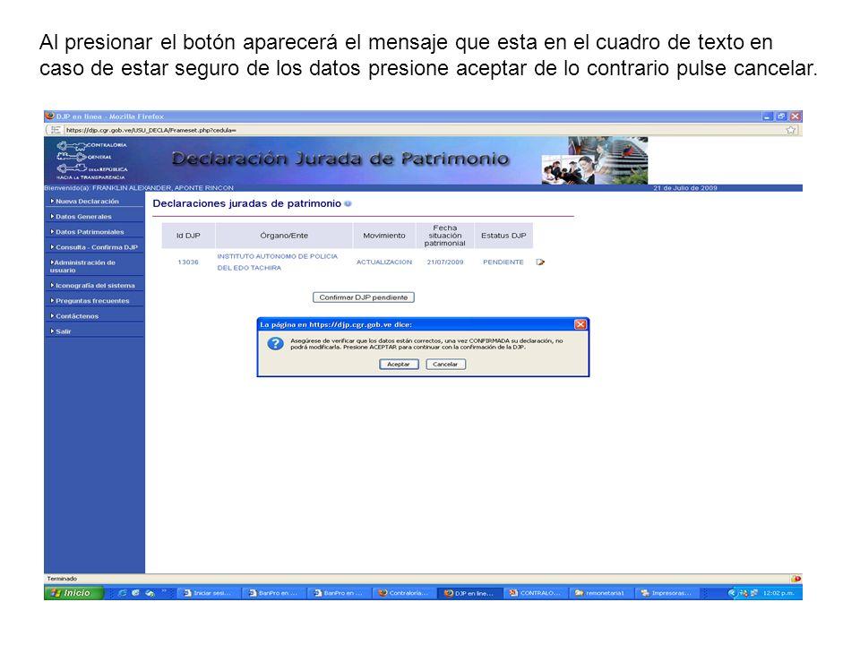 Al presionar el botón aparecerá el mensaje que esta en el cuadro de texto en caso de estar seguro de los datos presione aceptar de lo contrario pulse cancelar.