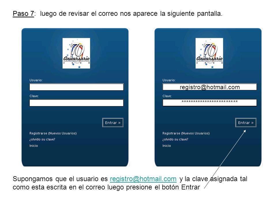 registro@hotmail.com Paso 7 Paso 7: luego de revisar el correo nos aparece la siguiente pantalla.