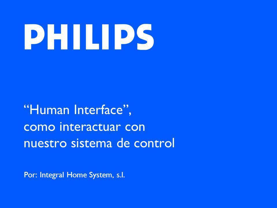 Human Interface, como interactuar con nuestro sistema de control Por: Integral Home System, s.l.