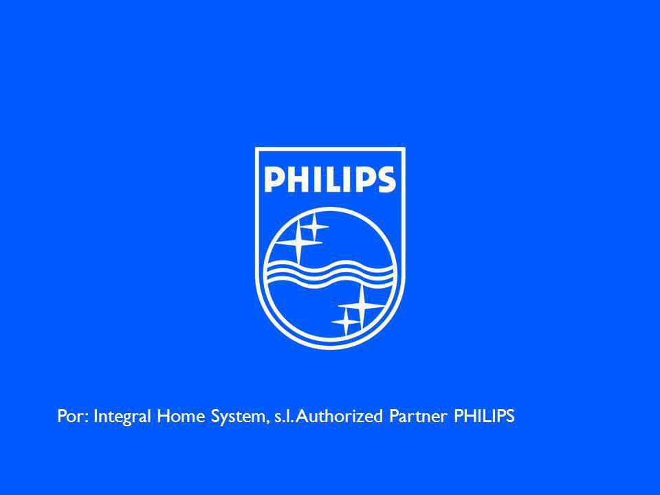 Por: Integral Home System, s.l. Authorized Partner PHILIPS