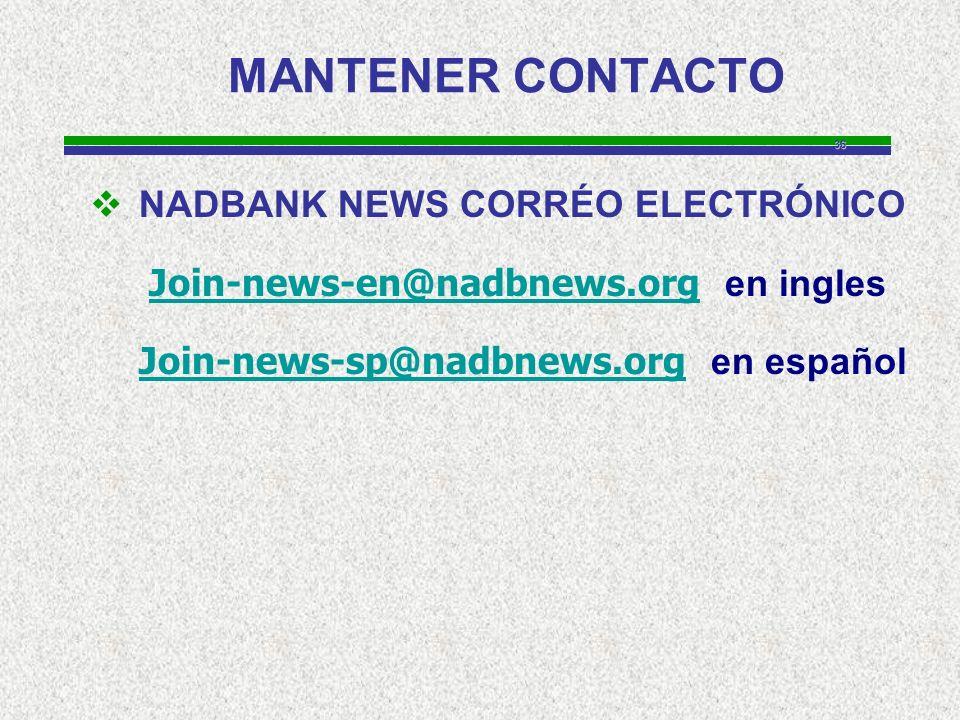 36 MANTENER CONTACTO NADBANK NEWS CORRÉO ELECTRÓNICO Join-news-en@nadbnews.org en ingles Join-news-en@nadbnews.org Join-news-sp@nadbnews.orgJoin-news-sp@nadbnews.org en español
