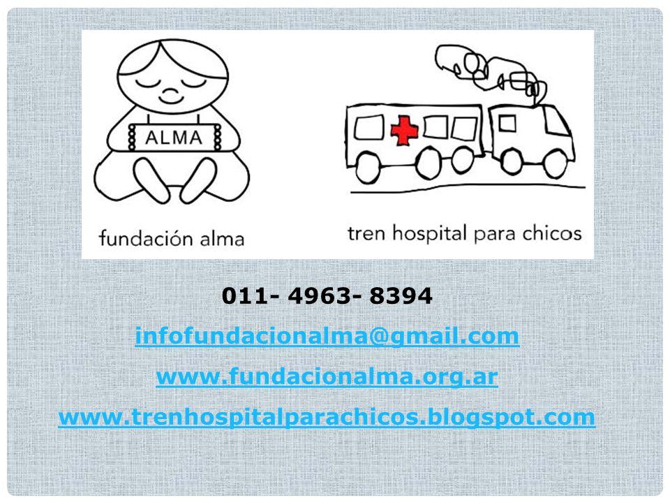 011- 4963- 8394 infofundacionalma@gmail.com www.fundacionalma.org.ar www.trenhospitalparachicos.blogspot.com