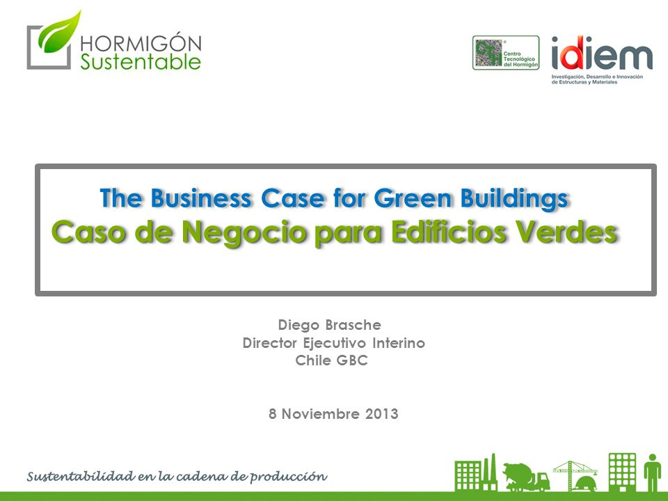 The Business Case for Green Buildings Caso de Negocio para Edificios Verdes The Business Case for Green Buildings Caso de Negocio para Edificios Verde
