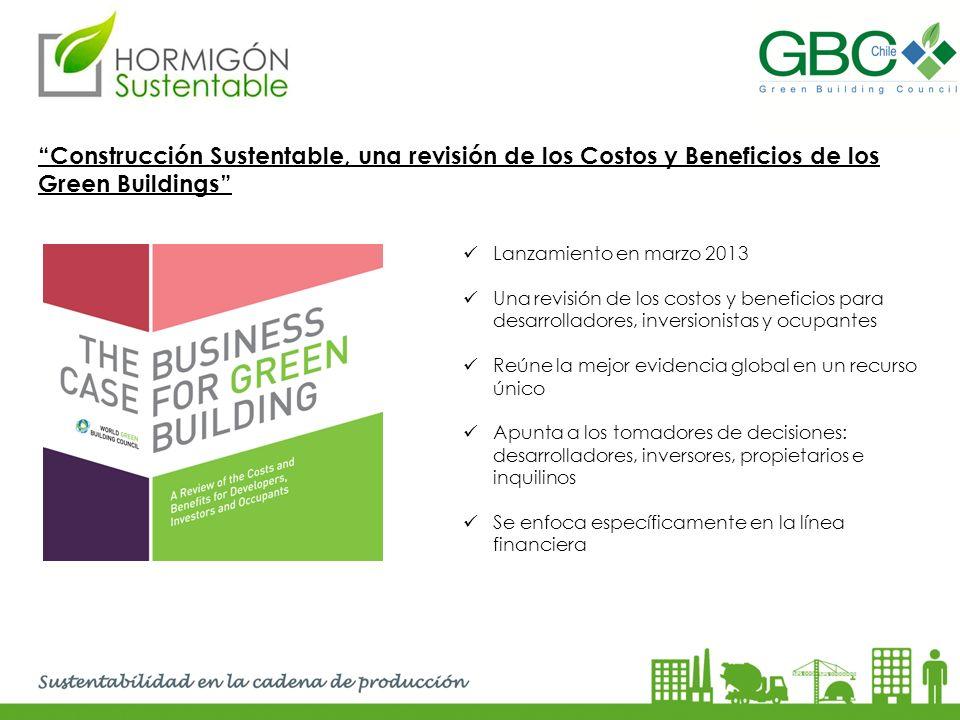 Construcción Sustentable, una revisión de los Costos y Beneficios de los Green Buildings Lanzamiento en marzo 2013 Una revisión de los costos y benefi