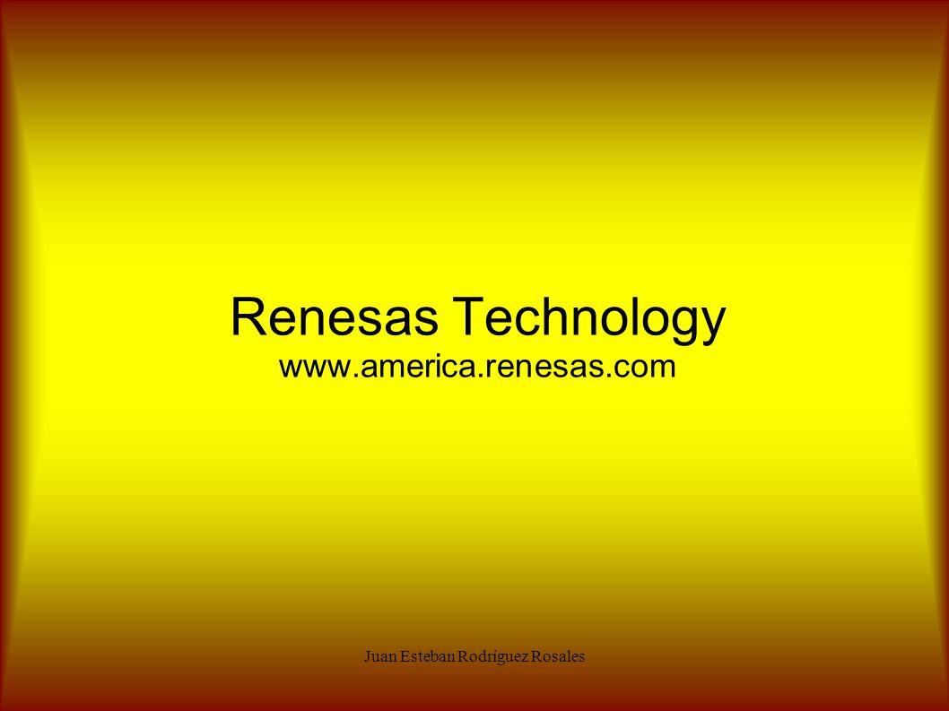 Juan Esteban Rodríguez Rosales Renesas Technology www.america.renesas.com