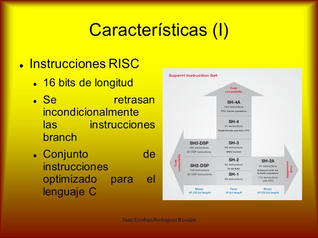 Juan Esteban Rodríguez Rosales Características (I) Instrucciones RISC 16 bits de longitud Se retrasan incondicionalmente las instrucciones branch Conj