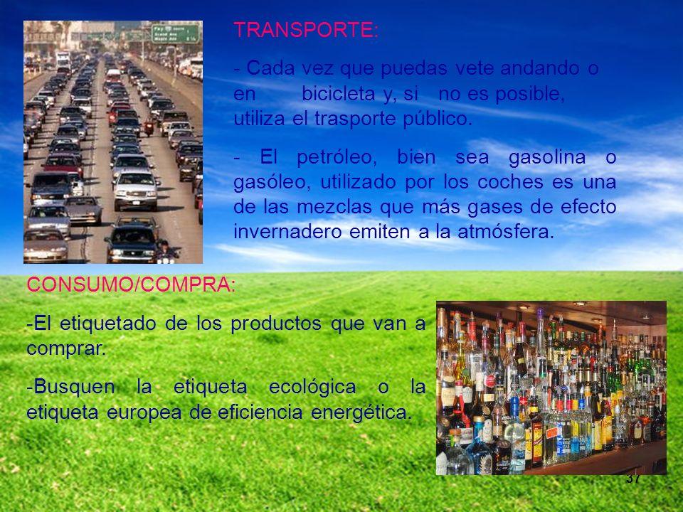 37 CONSUMO/COMPRA: -El etiquetado de los productos que van a comprar. -Busquen la etiqueta ecológica o la etiqueta europea de eficiencia energética. T