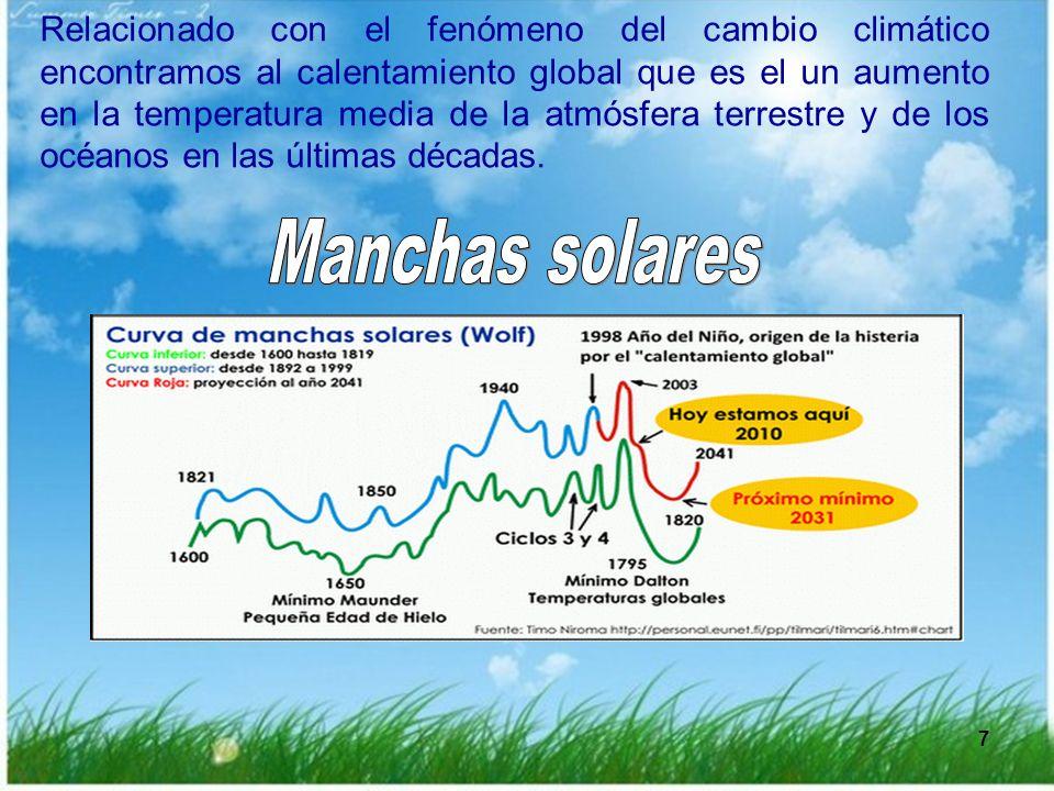 7 7 Relacionado con el fenómeno del cambio climático encontramos al calentamiento global que es el un aumento en la temperatura media de la atmósfera