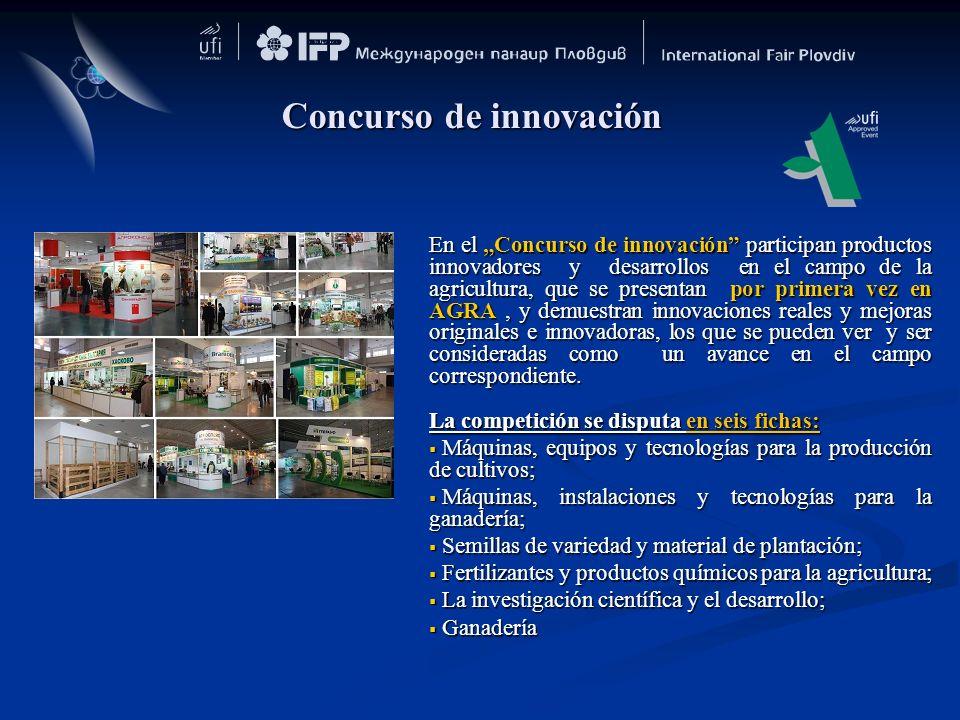 Concurso de innovación En el Concurso de innovación participan productos innovadores y desarrollos en el campo de la agricultura, que se presentan por