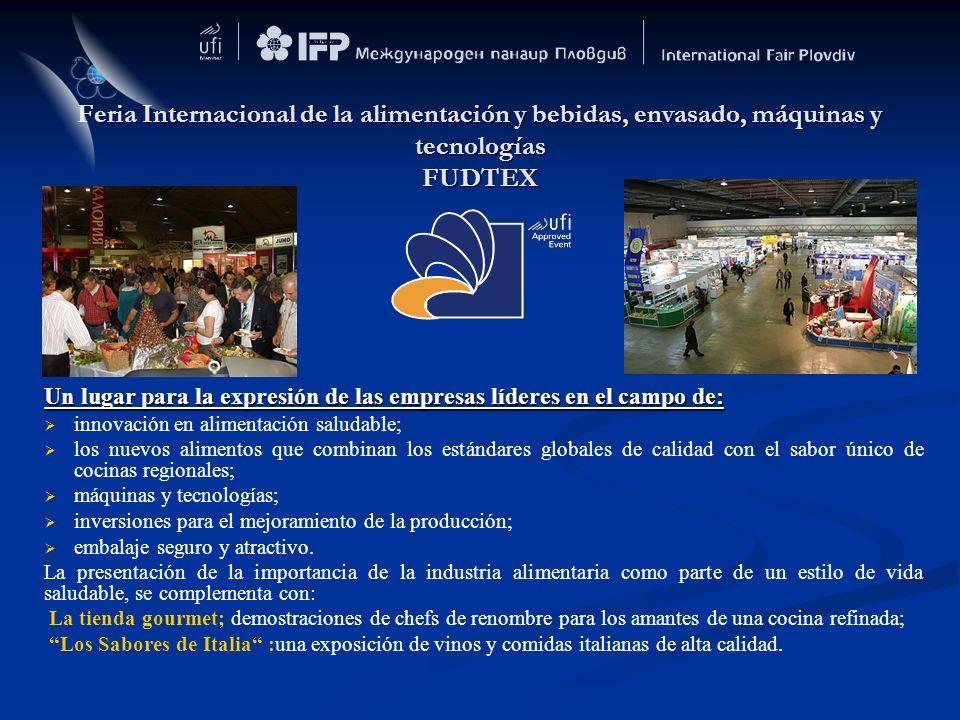 Feria Internacional de la alimentación y bebidas, envasado, máquinas y tecnologías FUDTEX Un lugar para la expresión de las empresas líderes en el cam