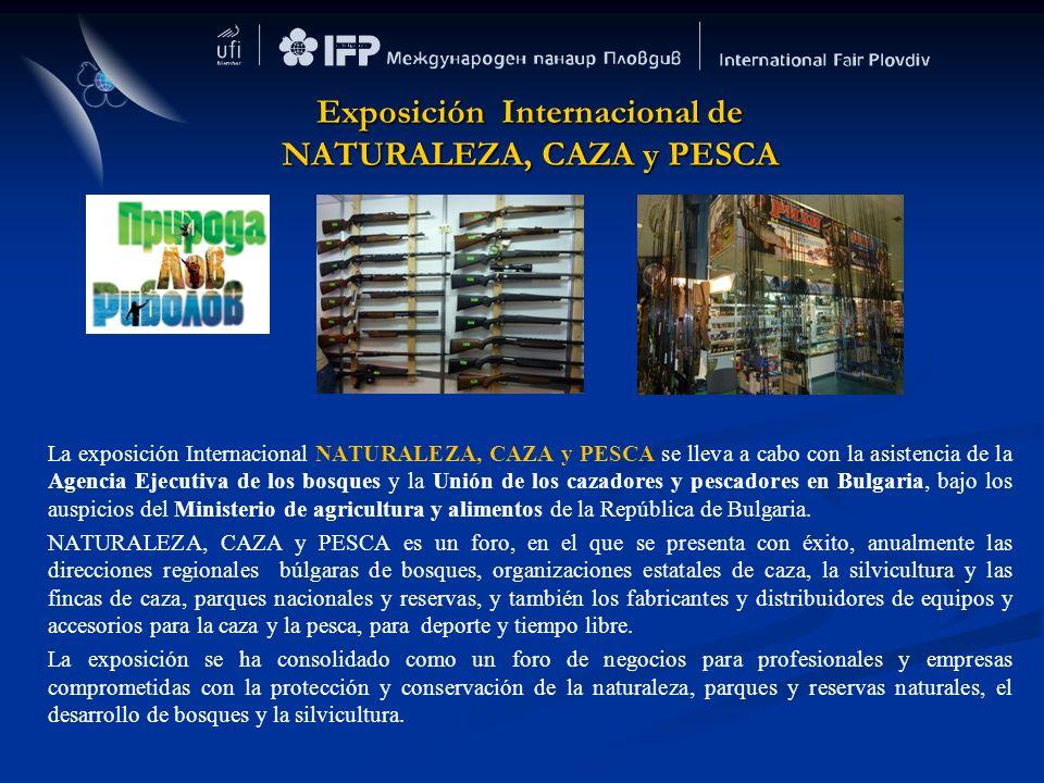 La exposición Internacional NATURALEZA, CAZA y PESCA se lleva a cabo con la asistencia de la Agencia Ejecutiva de los bosques y la Unión de los cazado