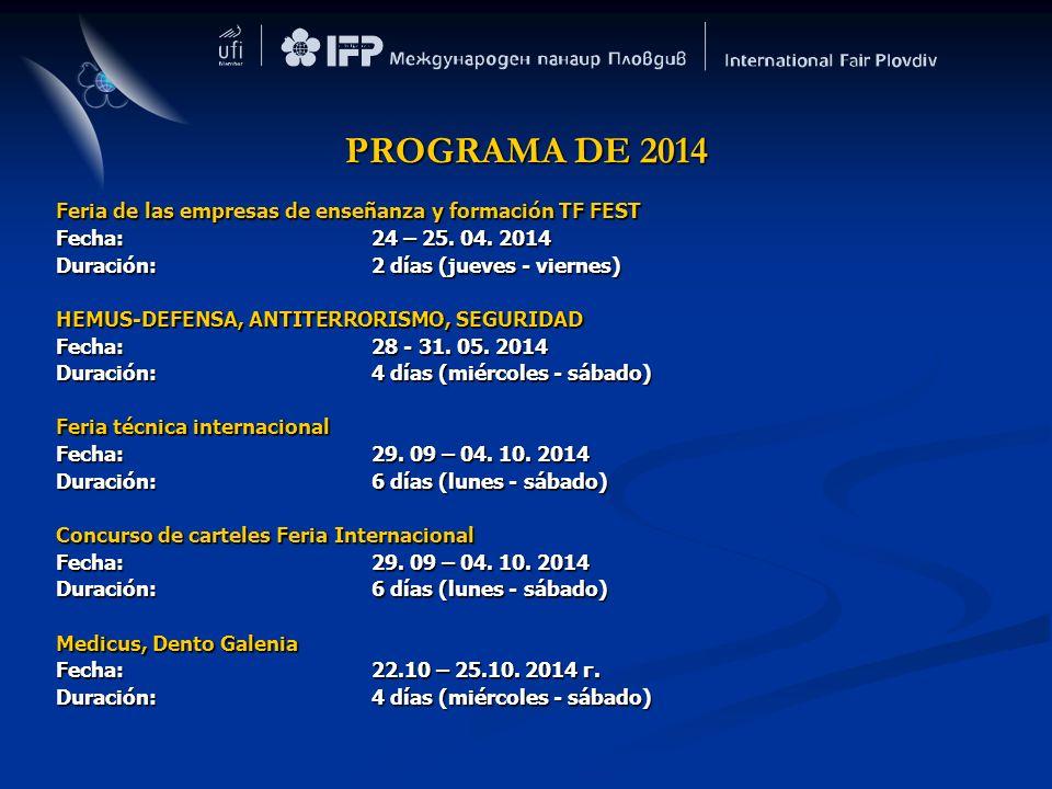 Feria de las empresas de enseñanza y formación TF FEST Fecha:24 – 25. 04. 2014 Duración:2 días (jueves - viernes) HEMUS-DEFENSA, ANTITERRORISMO, SEGUR