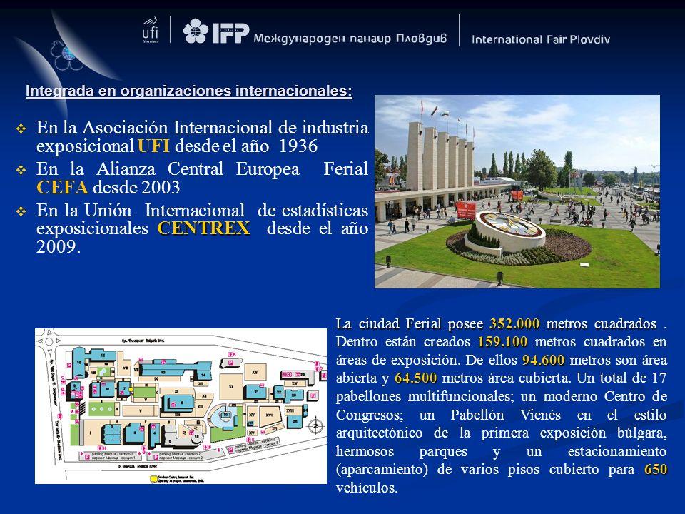 Integrada en organizaciones internacionales: En la Asociación Internacional de industria exposicional UFI desde el año 1936 En la Alianza Central Euro