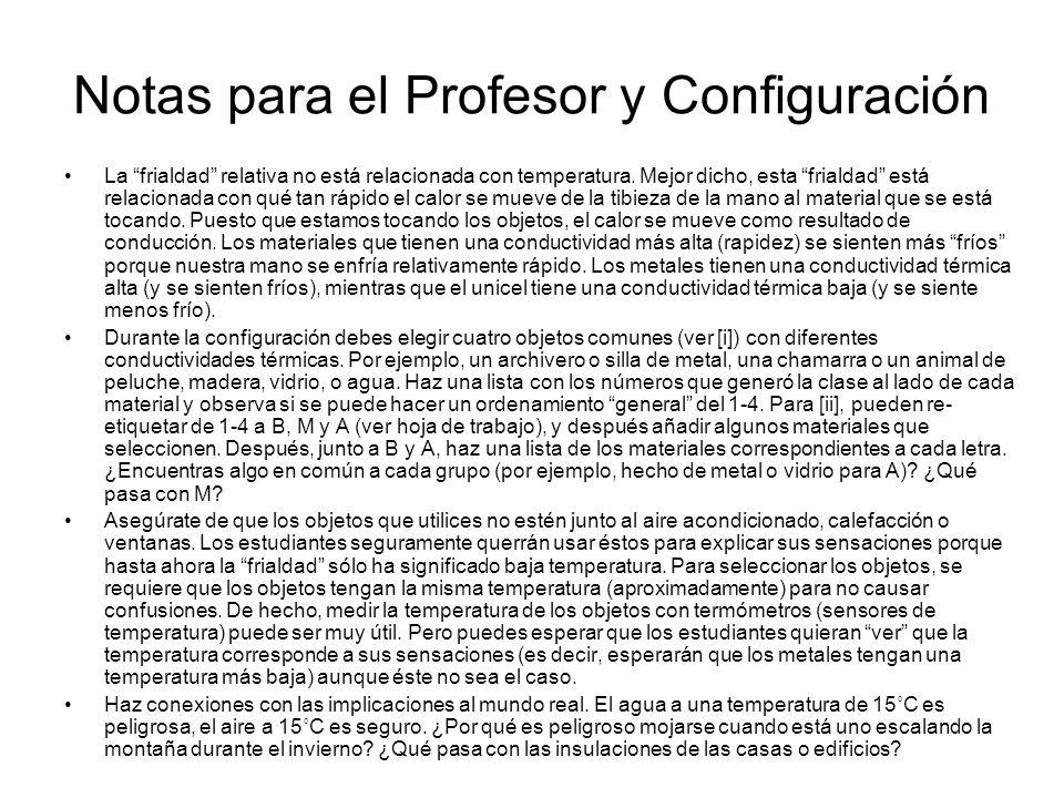 Notas para el Profesor y Configuración La frialdad relativa no está relacionada con temperatura. Mejor dicho, esta frialdad está relacionada con qué t
