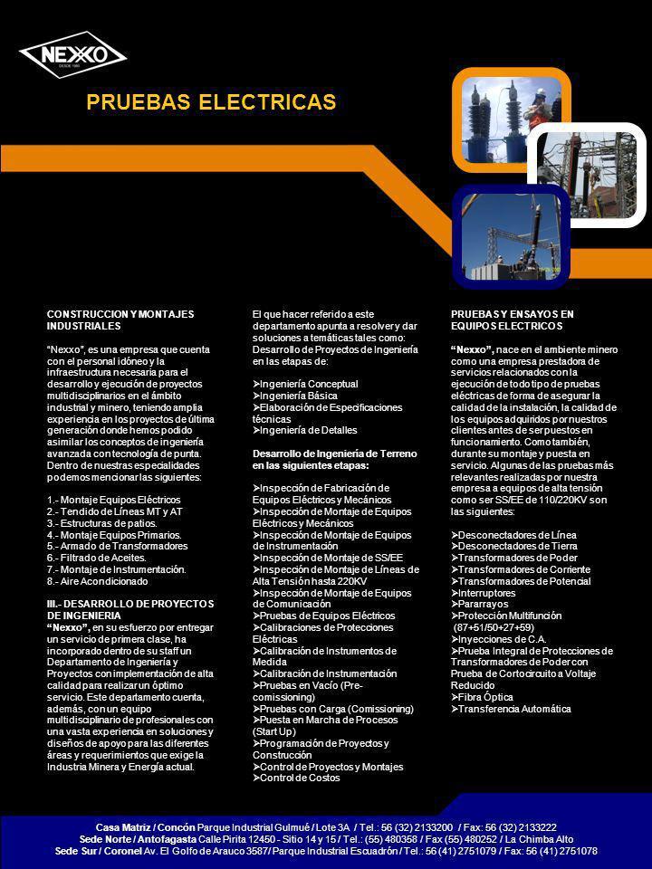 CONSTRUCCION Y MONTAJES INDUSTRIALES Nexxo, es una empresa que cuenta con el personal idóneo y la infraestructura necesaria para el desarrollo y ejecución de proyectos multidisciplinarios en el ámbito industrial y minero, teniendo amplia experiencia en los proyectos de última generación donde hemos podido asimilar los conceptos de ingeniería avanzada con tecnología de punta.