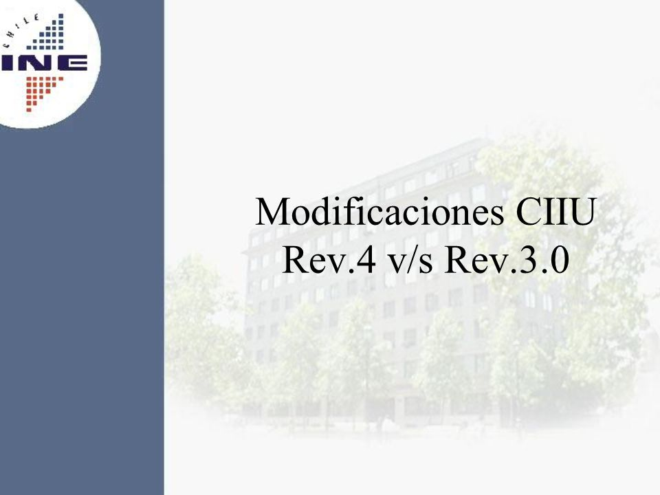 Modificaciones CIIU Rev.4 v/s Rev.3.0
