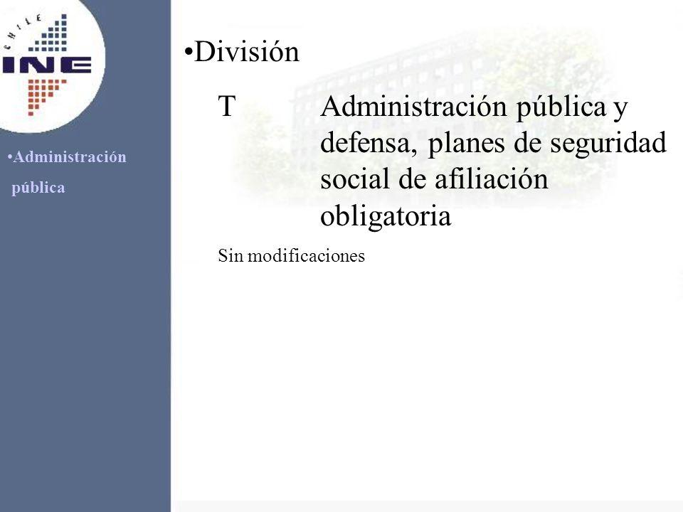 Administración pública División TAdministración pública y defensa, planes de seguridad social de afiliación obligatoria Sin modificaciones