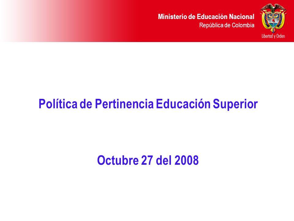Ministerio de Educación Nacional República de Colombia Proyectos 1.Promoción y Seguimiento a la pertinencia de la Educación Superior 2.Sistema de Calidad y promoción de formación para el desarrollo humano 3.Promoción del Billinguismo 4.Internacionalización de la Educación superior 5.Innovación educativa con el uso de nuevas tecnologías