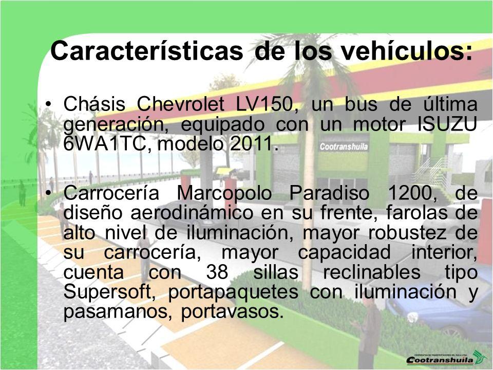 Características de los vehículos: Chásis Chevrolet LV150, un bus de última generación, equipado con un motor ISUZU 6WA1TC, modelo 2011. Carrocería Mar
