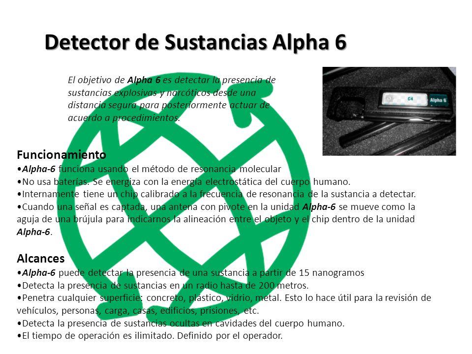 El objetivo de Alpha 6 es detectar la presencia de sustancias explosivas y narcóticos desde una distancia segura para posteriormente actuar de acuerdo a procedimientos.