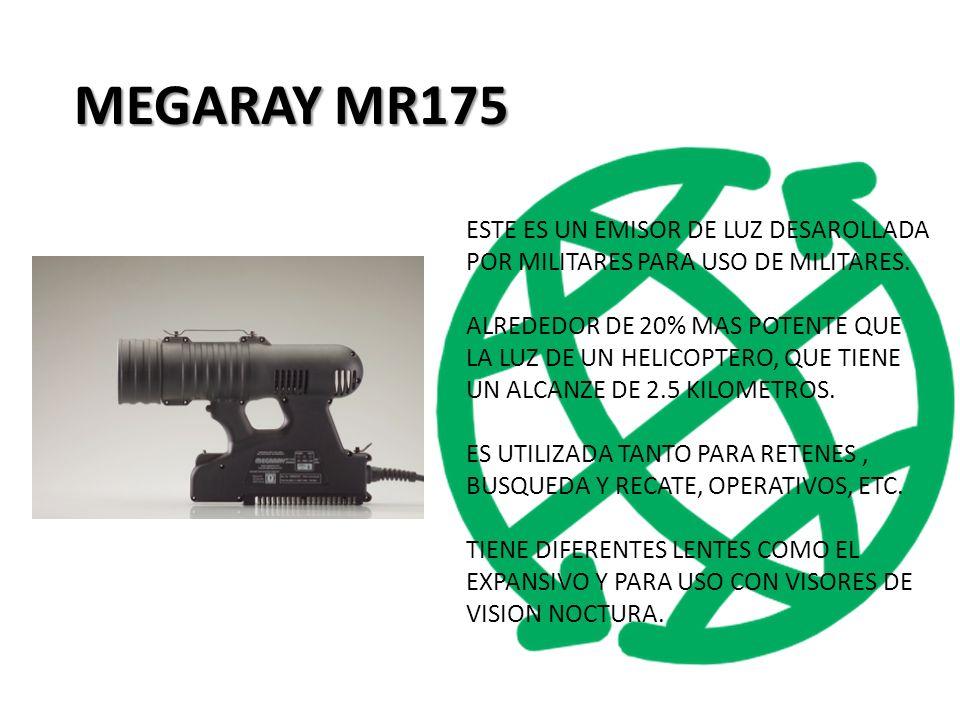 MEGARAY MR175 ESTE ES UN EMISOR DE LUZ DESAROLLADA POR MILITARES PARA USO DE MILITARES.